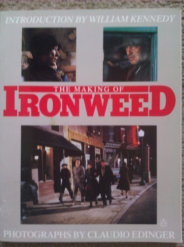THE MAKING OF IRONWEED: INTRO. BY WILLIAM
