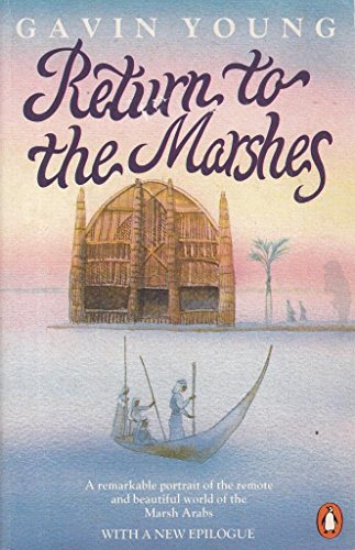 9780140112153: Return to the Marshes: Life with the Marsh Arabs of Iraq