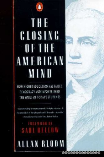 9780140112177: The closing of the American mind: how higher education has failed democracy and impoverished the souls of today's students