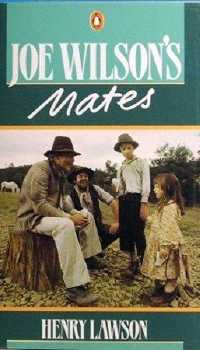 Joe Wilson's Mates - 56 Short Stories: Henry Lawson