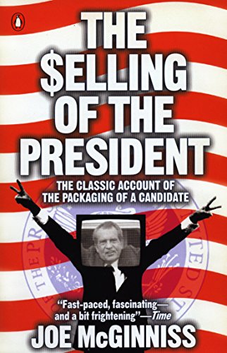 9780140112405: The Selling of the President: The Classical Account of the Packaging of a Candidate