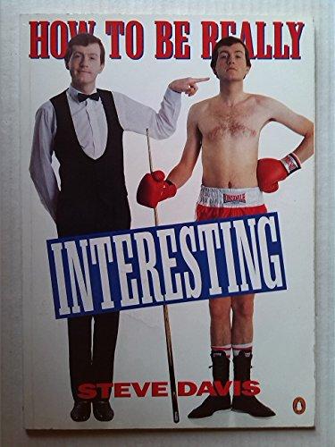 How to be really Interesting: Davis Steve