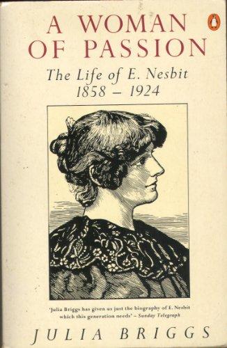 9780140113082: A Woman of Passion. The Life of E. Nesbit, 1858-1928