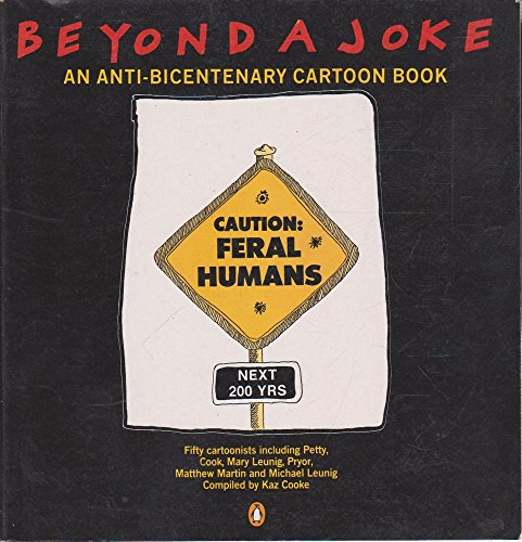 Beyond a joke: an anti-bicentenary cartoon book: Cooke, Kaz compiler