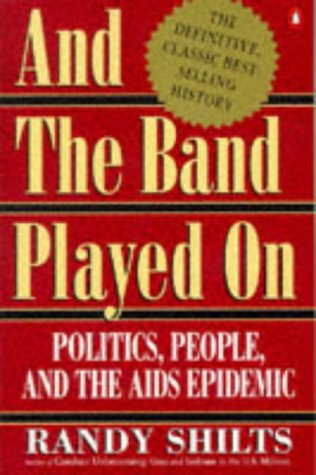 9780140113693: And the Band Played On: Politics, People, and the AIDS Epidemic