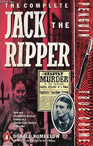 9780140113754: The Complete Jack the Ripper (True Crime)