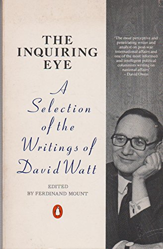 9780140113907: The Inquiring Eye: A Selection of the Writings of David Watt (Penguin non-fiction)