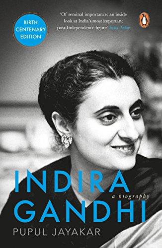 Indira Gandhi: A Biography: Jayakar, Pupul