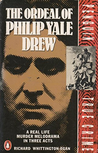 9780140114751: The Ordeal of Richard Yale Drew (True Crime)