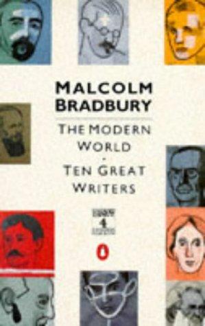 The Modern World: Ten Great Writers -: Bradbury, Malcolm