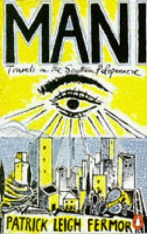 9780140115116: Mani: Travels in the Southern Peloponnese