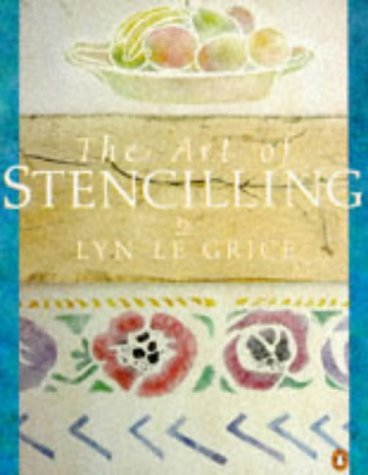 9780140115192: LYN LE GRICE'S ART OF STENCILLING