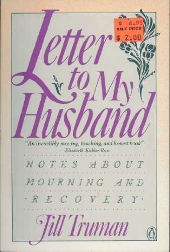 Letter to My Husband: Notes About Mourning and Recovery: Jill Truman