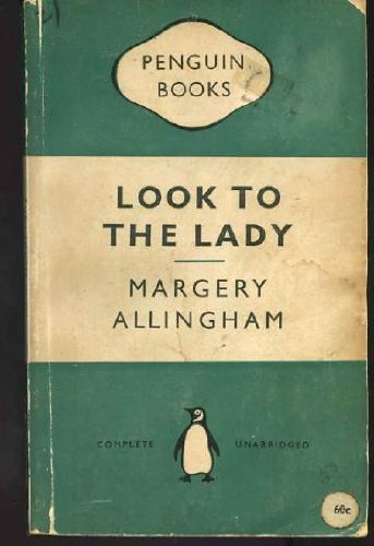 Look to the Lady (Classic Crime): Allingham, Margery