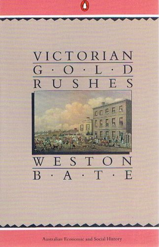 9780140115628: The Victorian Gold Rushes