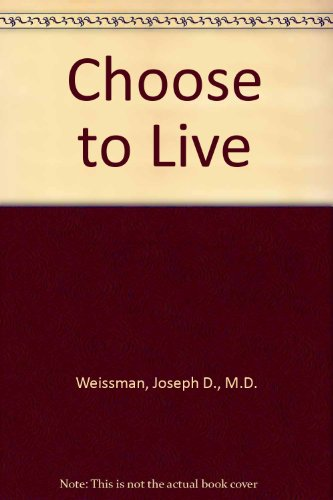 9780140115840: Choose to Live