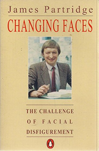 9780140115970: Changing Faces: The Challenge of Facial Disfigurement (Penguin health care & fitness)