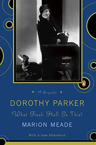 9780140116168: Dorothy Parker: What Fresh Hell Is This?