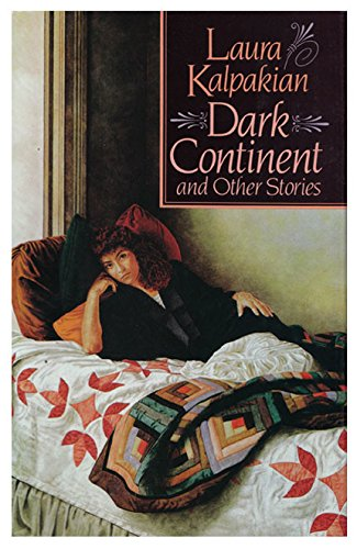 Dark Continent and Other Stories (Contemporary American: Laura Kalpakian