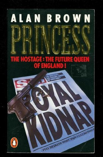 9780140116274: Princess: The Hostage: The Future Queen Of England.
