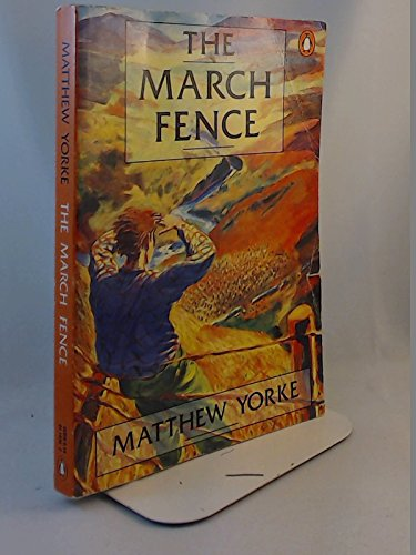 9780140116366: The March Fence
