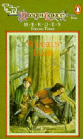 Dragonlance Saga Heroes: Weasel's Luck v. 3 (TSR Fantasy) (0140116494) by M. WILLIAMS