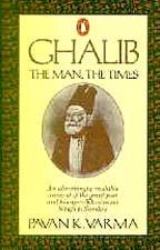 Ghalib: The Man, The Times: Varma, Pavan K.