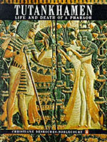 9780140116656: Tutankhamen: Life and Death of A Pharaoh
