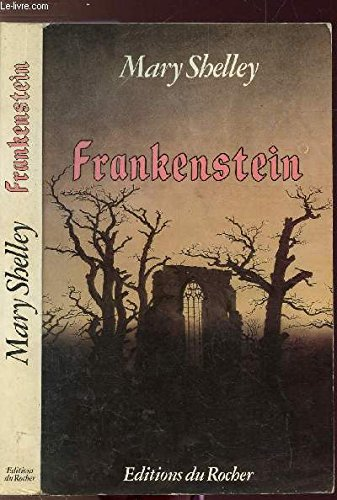 Frankenstein, Dracula And Jekyll and Hyde: Shelley, Mary Wollstonecraft
