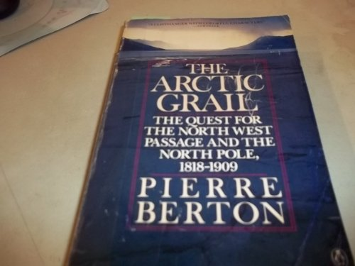 9780140116809: The Arctic Grail: The Quest for the Northwest Passage and the North Pole, 1818-1909
