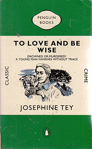 9780140116830: To Love and be Wise (Classic Crime)
