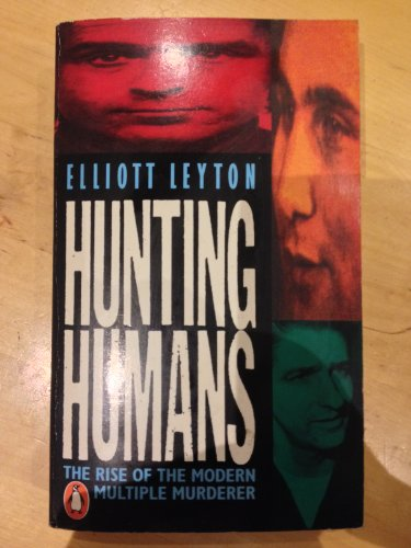 9780140116878: Hunting Humans: Rise of the Multiple Murderer