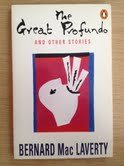 9780140117080: The Great Profundo And Other Stories: Words the Happy Say;the Break;the Drapery Man;More Than Just the Disease;in the Hills Above Lugano;End of ... Priest;Some Surrender;Across the Street