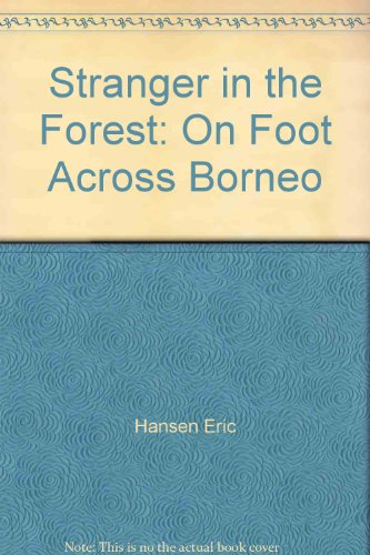 9780140117264: Stranger in the Forest: On Foot Across Borneo
