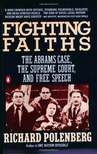 9780140117363: Fighting Faiths: The Abrams Case, The Supreme Court, and Free Speech