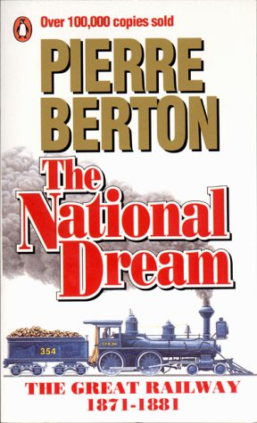9780140117585: The National Dream : The Great Railway, 1871-1881