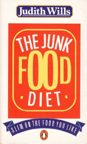 9780140117660: The Junk Food Diet: Slim on the Food You Like (Penguin health care & fitness)