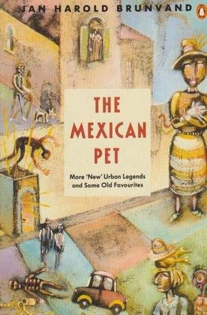 9780140117684: The Mexican Pet: More 'New' Urban Legends and Some Old Favourites