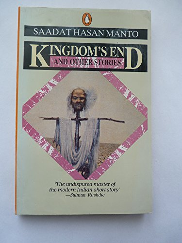 Kingdom's End: And Other Stories (India): Manto, Sadat Hasan