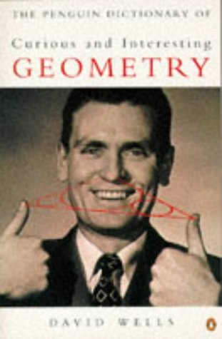 Curious and Interesting Geometry, The Penguin Dictionary of: David Wells; Illustrator-John Sharp