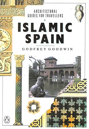 9780140118520: Islamic Spain (Architectural Guides for Travellers)