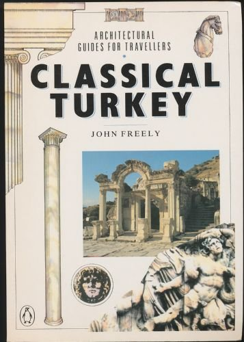 9780140118537: Classical Turkey (Traveller's architecture guides)