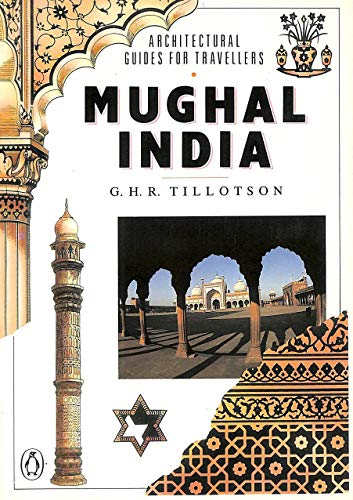 9780140118544: Mughal India (Architectural Guides for Travellers)