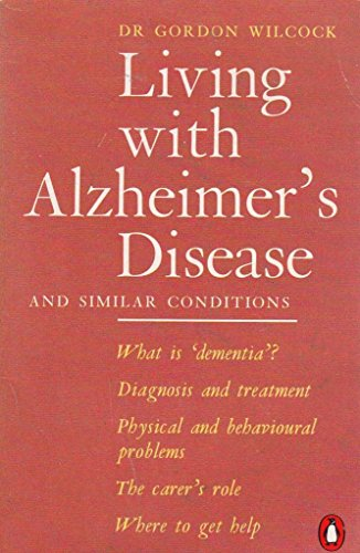 9780140118780: Living with Alzheimer's Disease and Similar Conditions: The Complete Self-help Guide for Family and Professional Carers (Health Library)