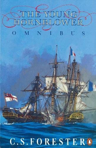 9780140119398: The Young Hornblower Omnibus: Mr. Midshipman Hornblower/Lieutenant Hornblower/Hornblower and the Hotspur