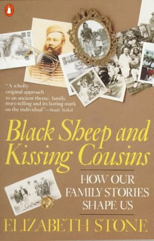 9780140119770: Black Sheep and Kissing Cousins: How Our Family Stories Shape Us