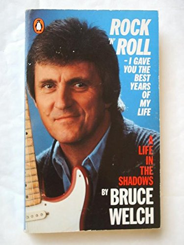 "9780140119848: Rock 'n' Roll, I Gave You the Best Years of My Life: Life in the ""Shadows"""
