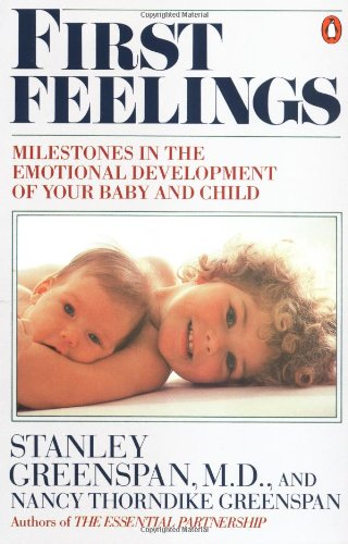 9780140119886: First Feelings: Milestones in the Emotional Development of Your Baby and Child