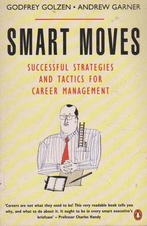 9780140120264: Smart Moves - Successful Strategies and Tactics for Career Management