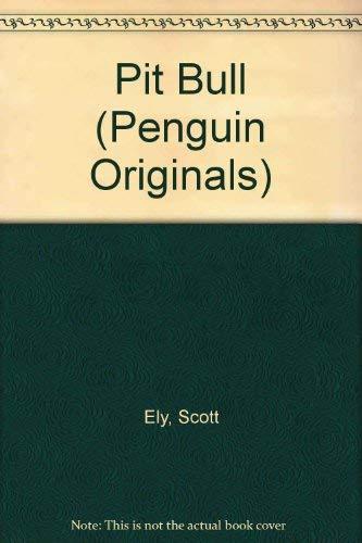 9780140120332: PIT BULL (PENGUIN ORIGINALS)